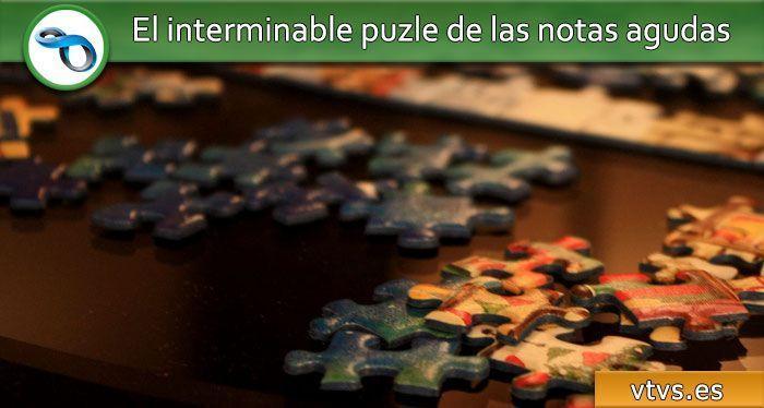 el interminable puzle de las notas agudas