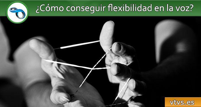 flexibilidad en la voz