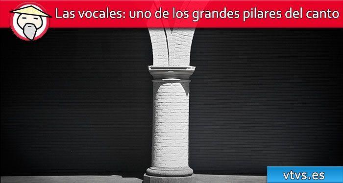 las vocales uno de los grandes pilares del canto