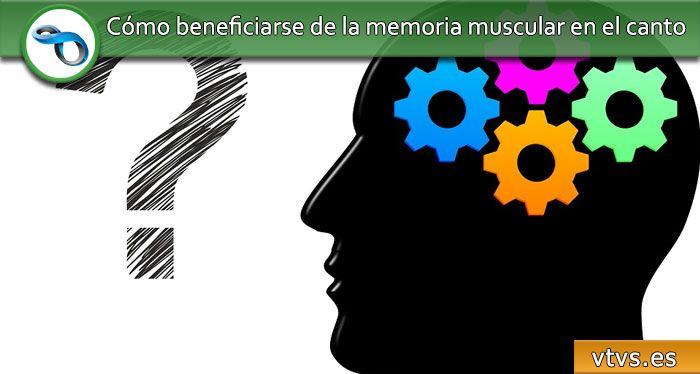 Cómo beneficiarse de la memoria muscular en el canto