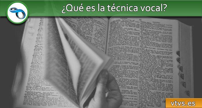qué es la técnica vocal