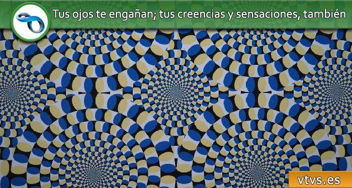 Tus ojos te engañan; tus creencias y sensaciones, también