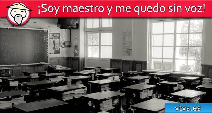 soy maestro y me quedo sin voz