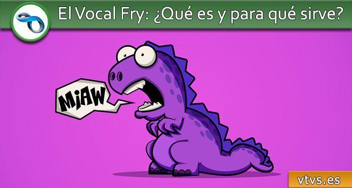 vocal fry qué es