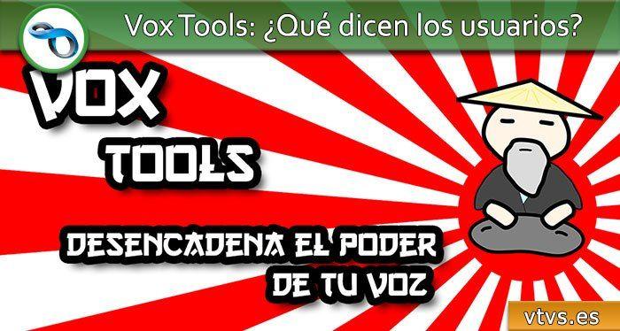 vox tools 1.2 qué dicen los usuarios
