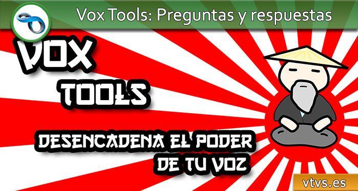 Vox Tools: Preguntas y respuestas